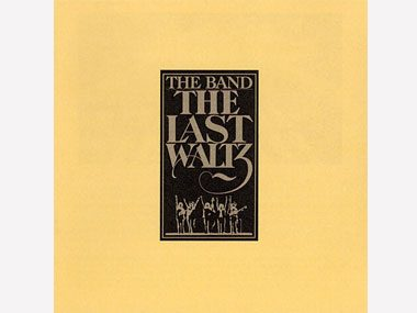 "The Band ""The Last Waltz"""