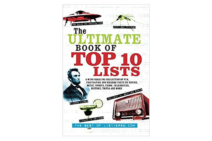 The Ultimate Book of Top Ten Lists: A Mind-Boggling Collection of Fun, Fascinating and Bizarre Facts on Movies, Music, Sports, Crime, Ce Paperback – November 3, 2009