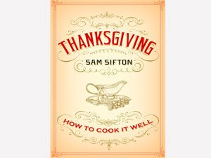 The Only Thanksgiving Guide You'll Ever Need