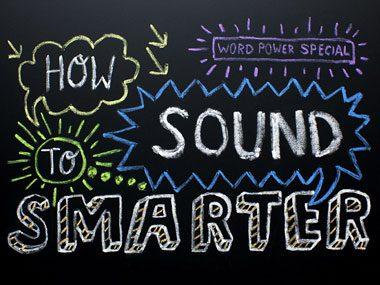 how to sound smarter