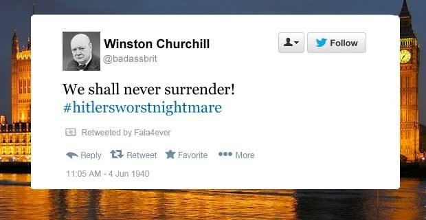 Winston Churchill funny tweets never surrender