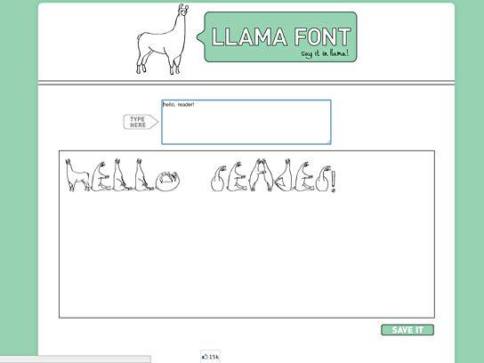 "If you like sweet messages, try: Llama Font (<a href=""http://www.llamafont.com"">llamafont.com</a>)"