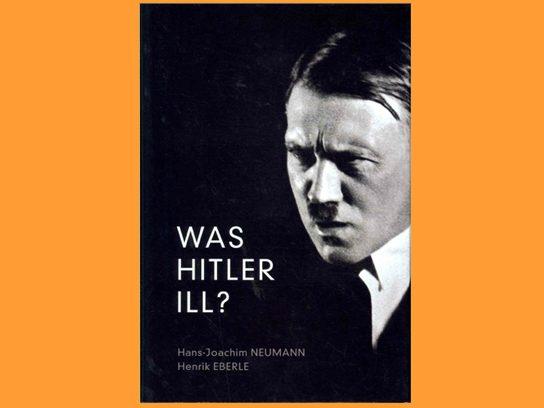 Was Hitler Ill?