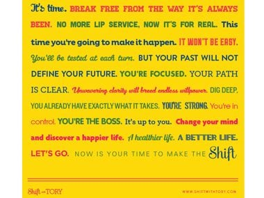 1. Believe in the Shift Motto.