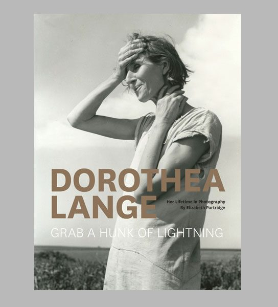 <i>Dorothea Lange: Grab a Hunk of Lightning</i>