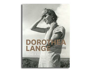 <i>Dorothea Lange: Grab a Hunk of Lightning</i> by Elizabeth Partridge