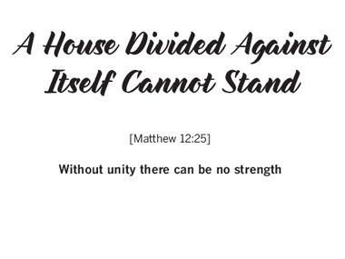 """""""A House Divided Against Itself"""""""
