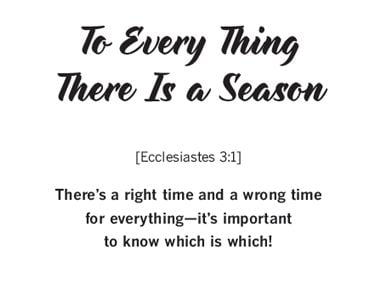 """""""To Every Thing A Season"""""""