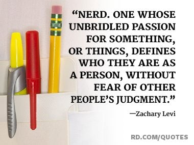 Awesome Nerd Quotes For Proud Geeks Everywhere Readers Digest