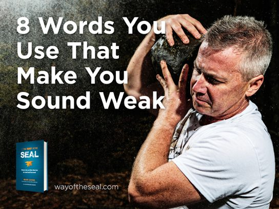 8 Words You Use That Make You Sound Weak