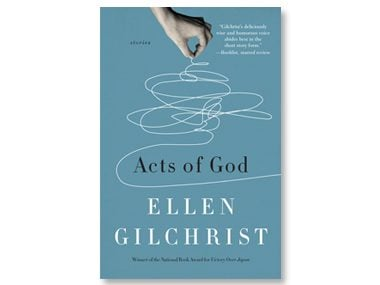 Acts of God by Ellen Gilchrist