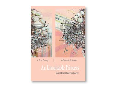 An Unsuitable Princess by Jane Rosenberg LaForge, illustrated by May Ann Strandell