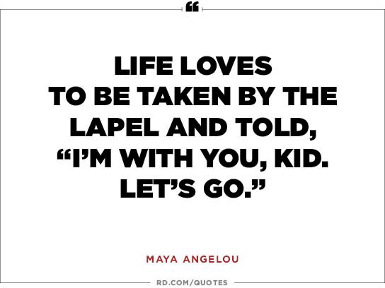 Life loves to be taken by the lapel and told,