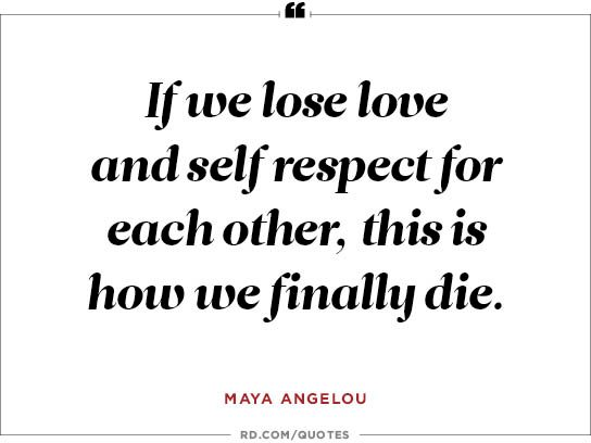 If we lose love and self respect for each other,