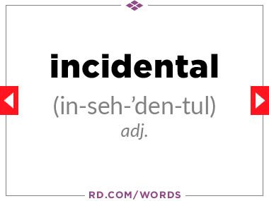 """11. What does """"incidental"""" mean?"""