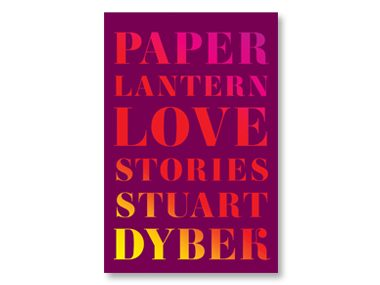 Paper Lantern: Love Stories by Stuart Dybek