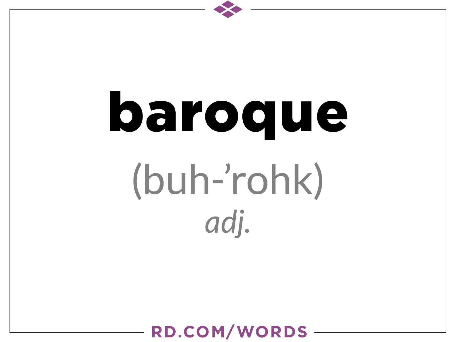 "10. What does ""baroque"" mean?"
