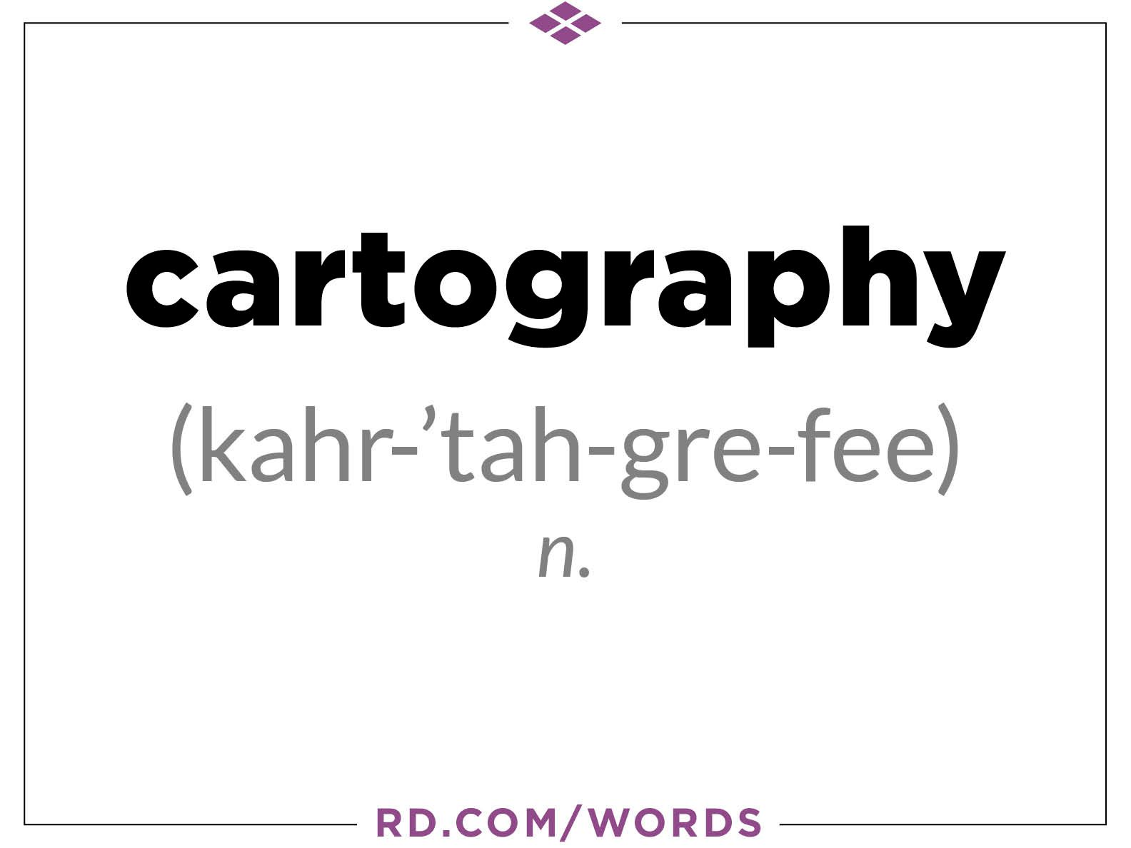 "4. What does ""cartogrophy"" mean?"