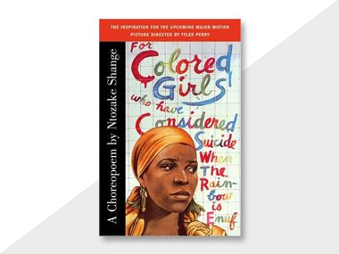 For Colored Girls Who Have Considered Suicide, When the Rainbow is Enuf by Ntozake Shange