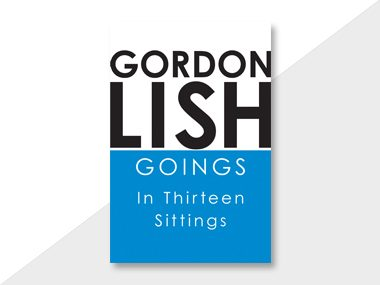Goings by Gordon Lish