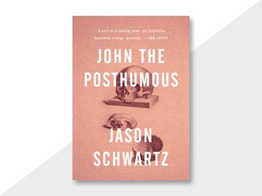 John the Posthumous by Jason Schwartz
