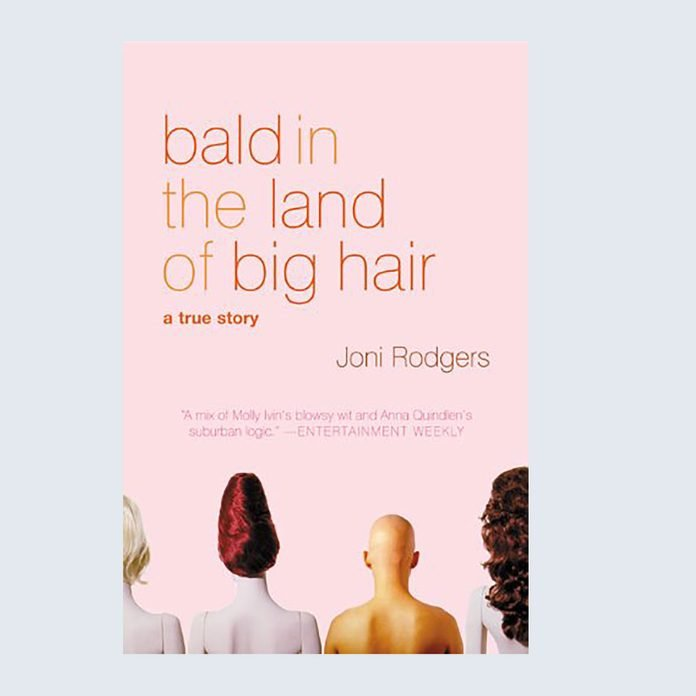 Bald in the Land of Big Hair by Joni Rodgers
