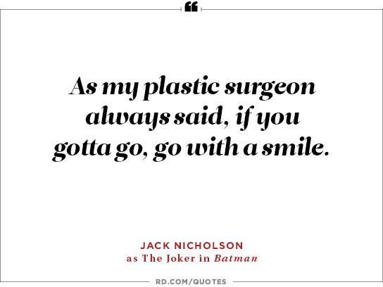 As my plastic surgeon always said,