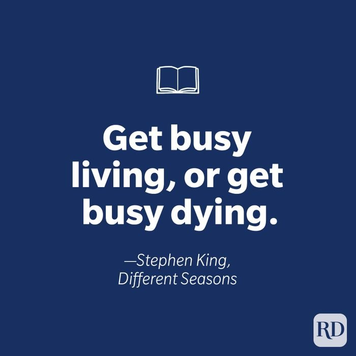 get busy living, or get busy dying