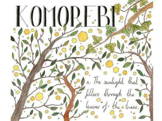 Komorebi (Japanese): The sunlight that filters through the leaves of the trees