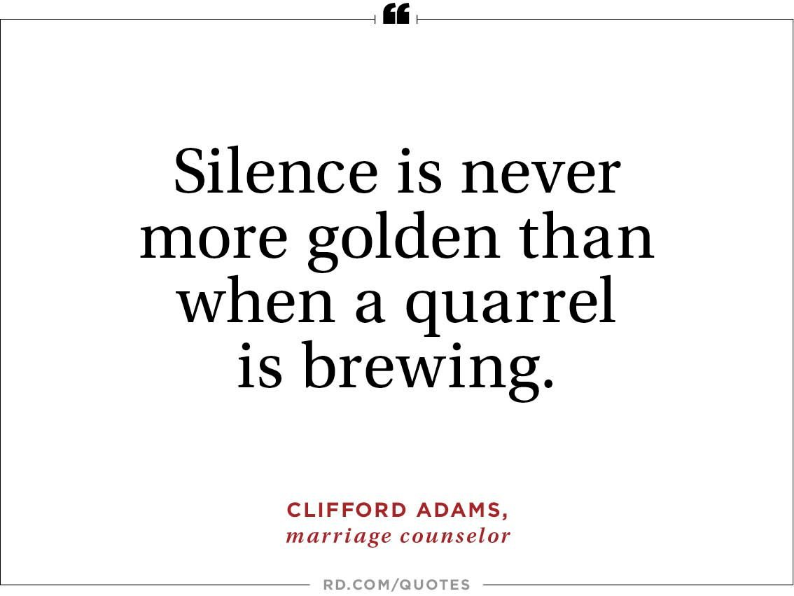 Wise Quotes To Stop Arguments  Readers Digest Silence Is Never More Golden Than When A Quarrel Is Brewing Clifford  Adams Marriage Counselor