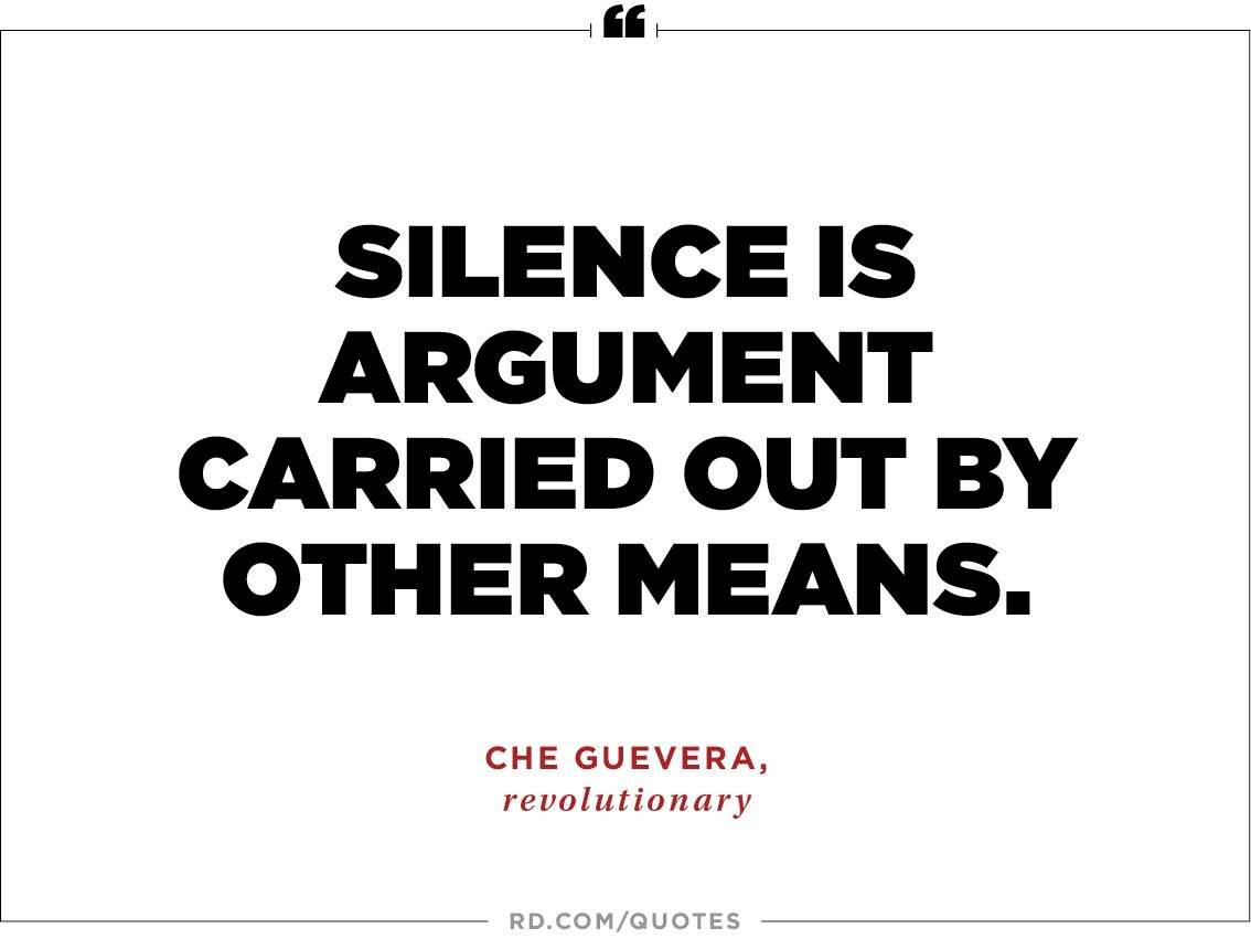 wise quotes to stop arguments reader s digest  silence is argument carried out by other means che guevera revolutionary