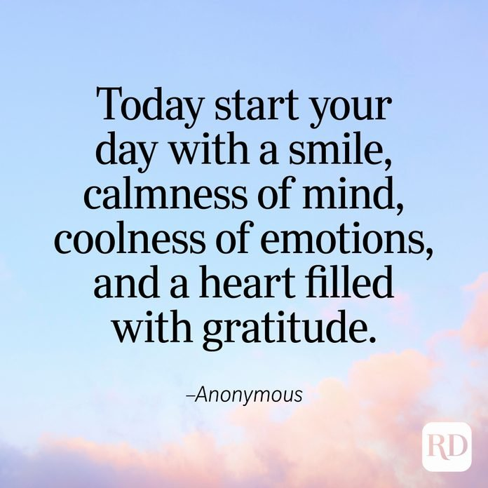"""""""Today start your day with a smile, calmness of mind, coolness of emotions, and a heart filled with gratitude."""" —Anonymous"""