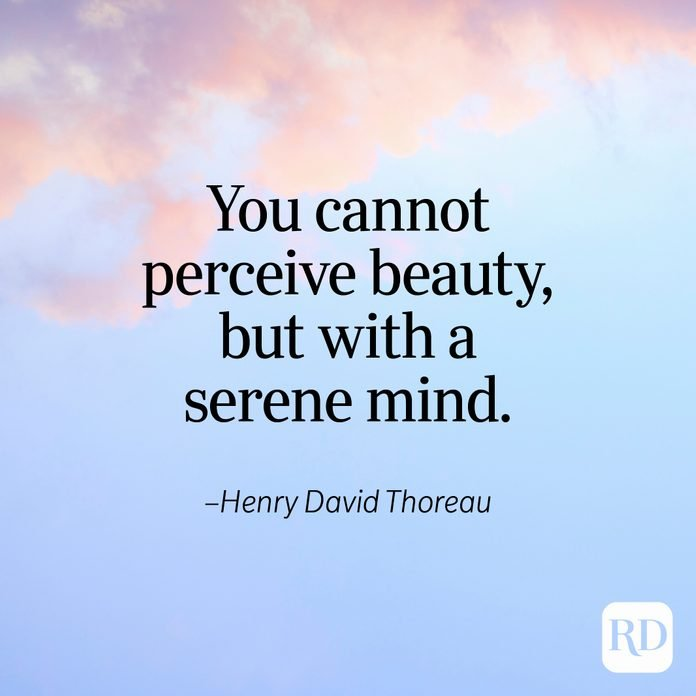 """""""You cannot perceive beauty, but with a serene mind."""" —Henry David Thoreau"""