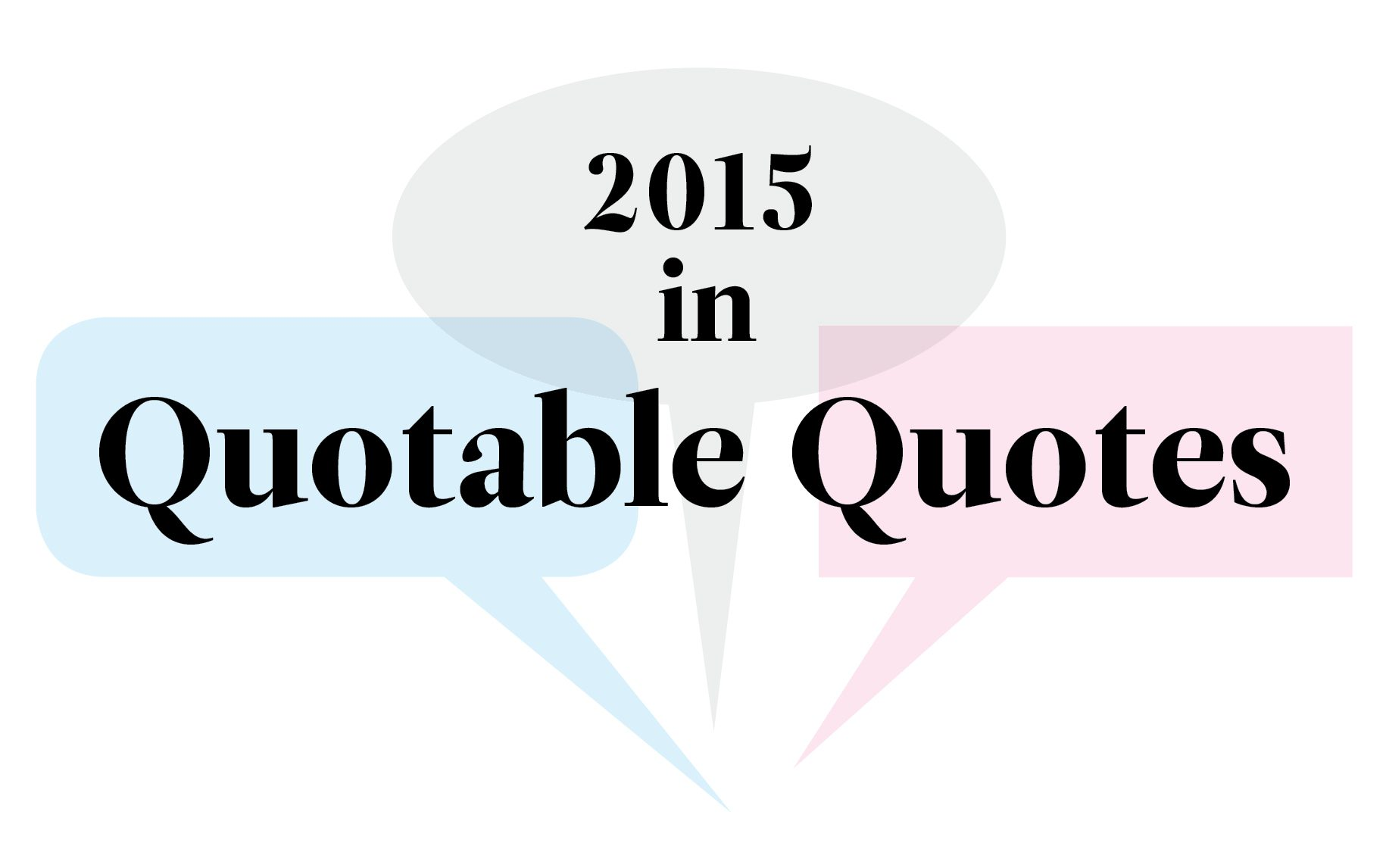 The Most Memorable Quotes Of 2015 Readers Digest
