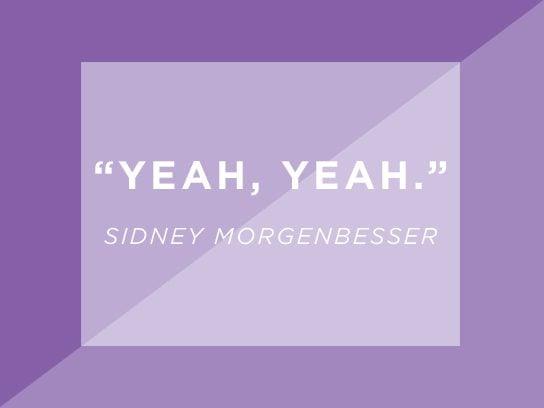 worlds shortest quotes sidney morgenbesser