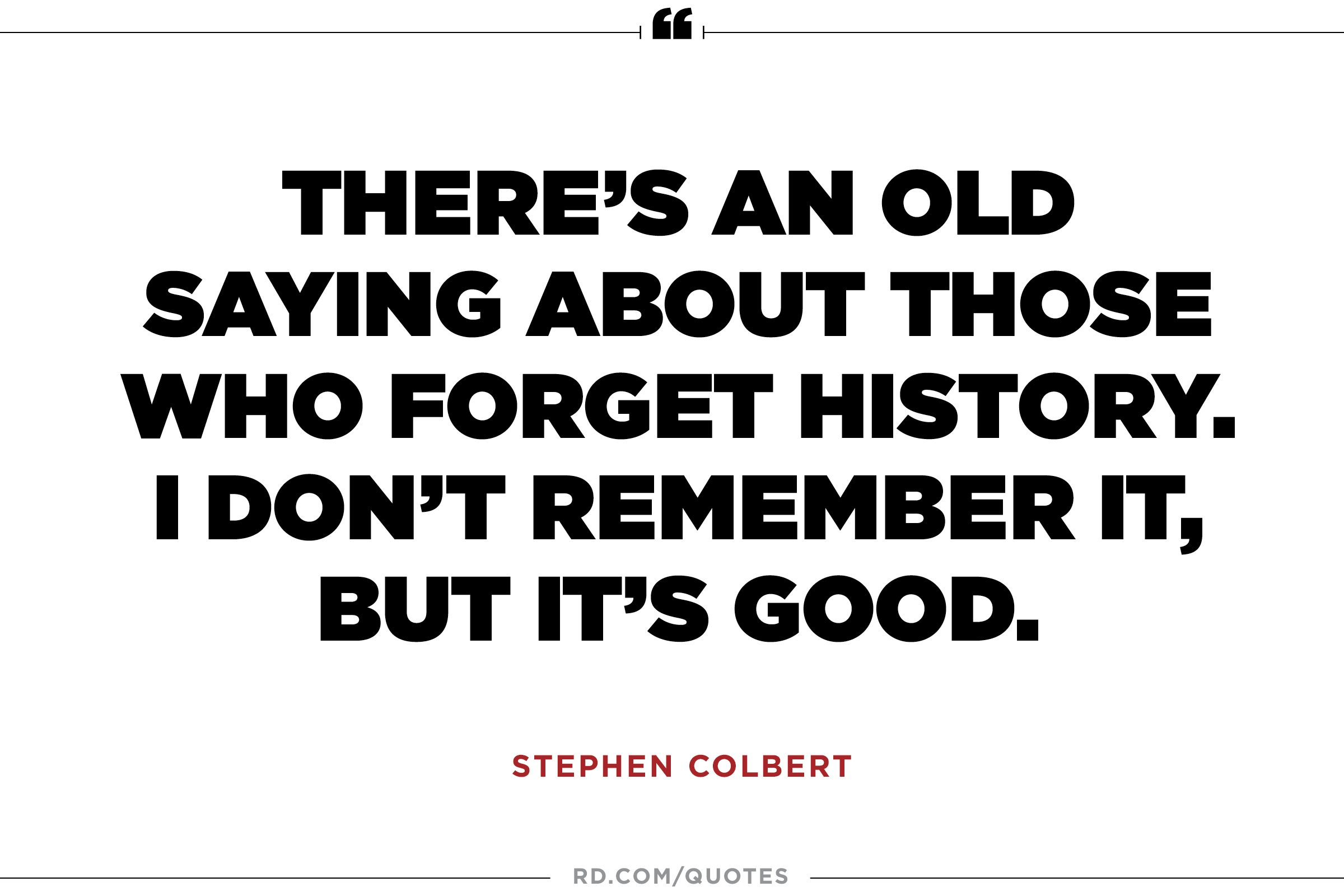 Saying Quotes 14 Bestever Stephen Colbert Quotes  Reader's Digest