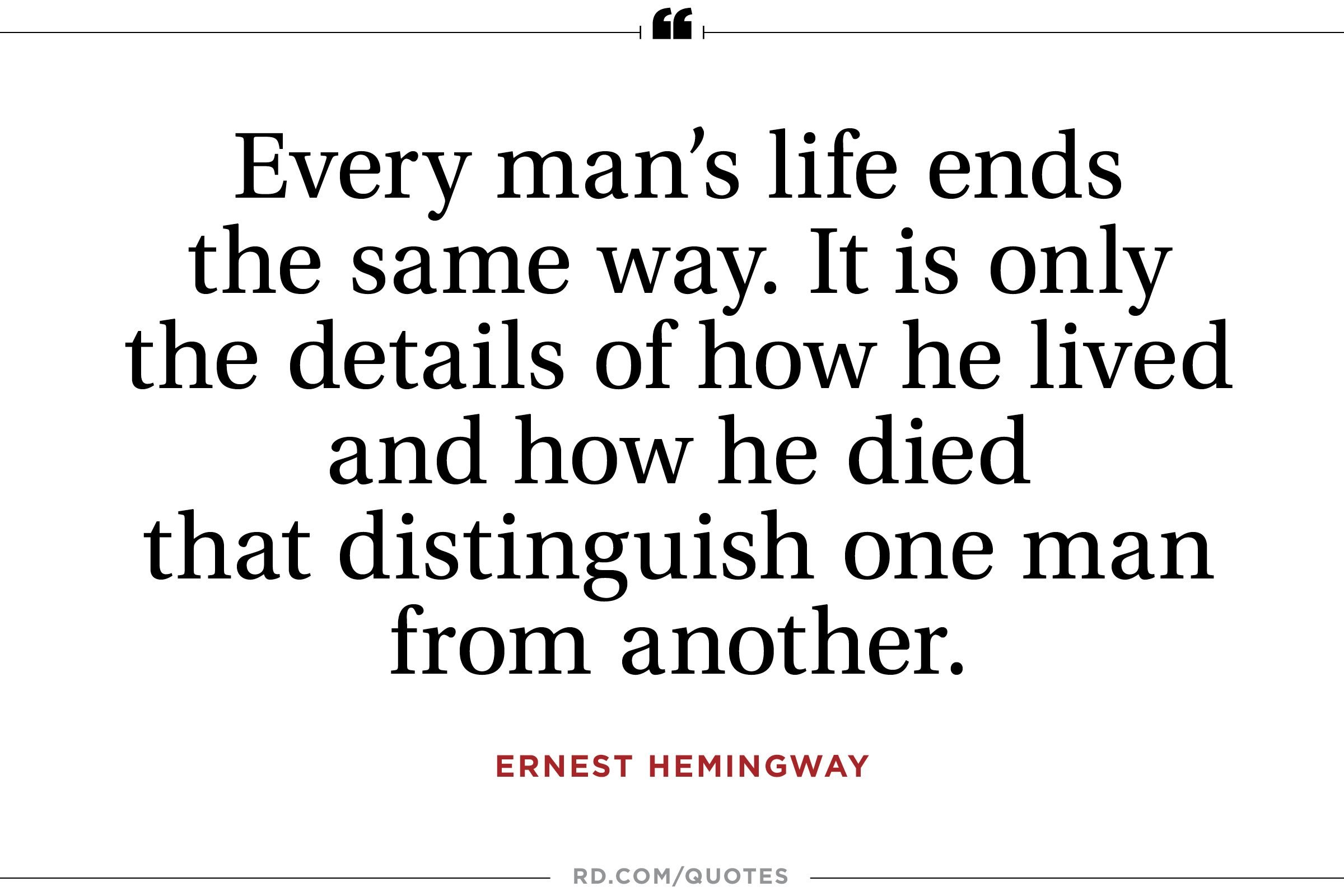 A Life Well Lived Quotes 12 Inspiring Ernest Hemingway Quotes  Reader's Digest