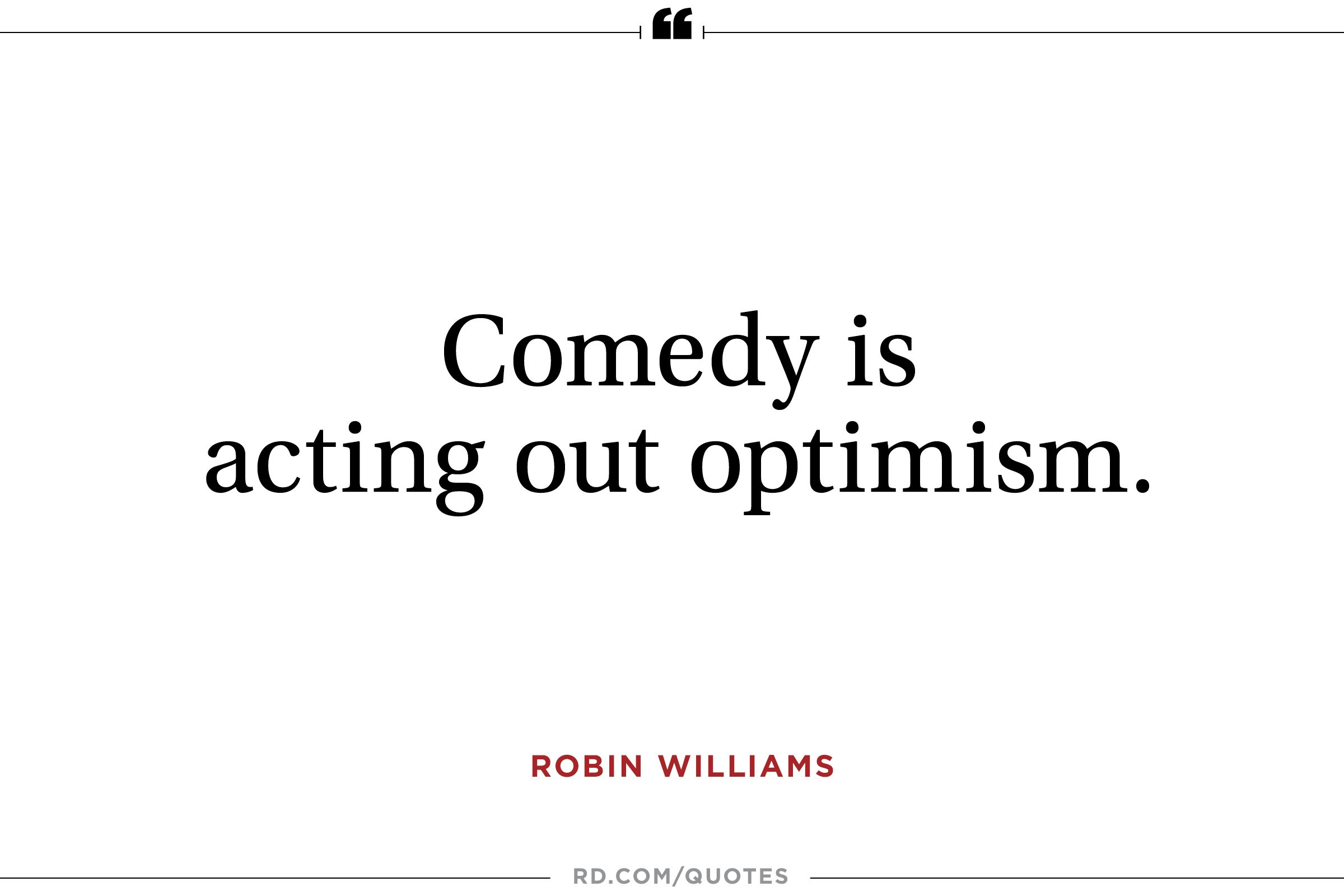 Quotes About Optimism 8 Robin Williams Quotes That Show His Wit And Heart  Reader's Digest