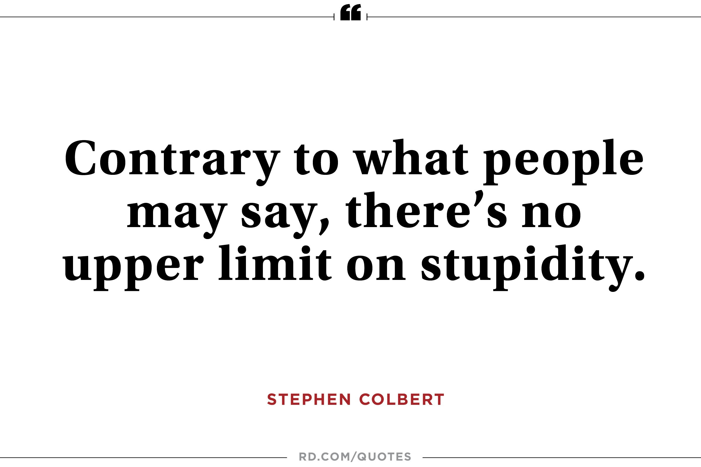 Deception Love Quotes 14 Bestever Stephen Colbert Quotes  Reader's Digest