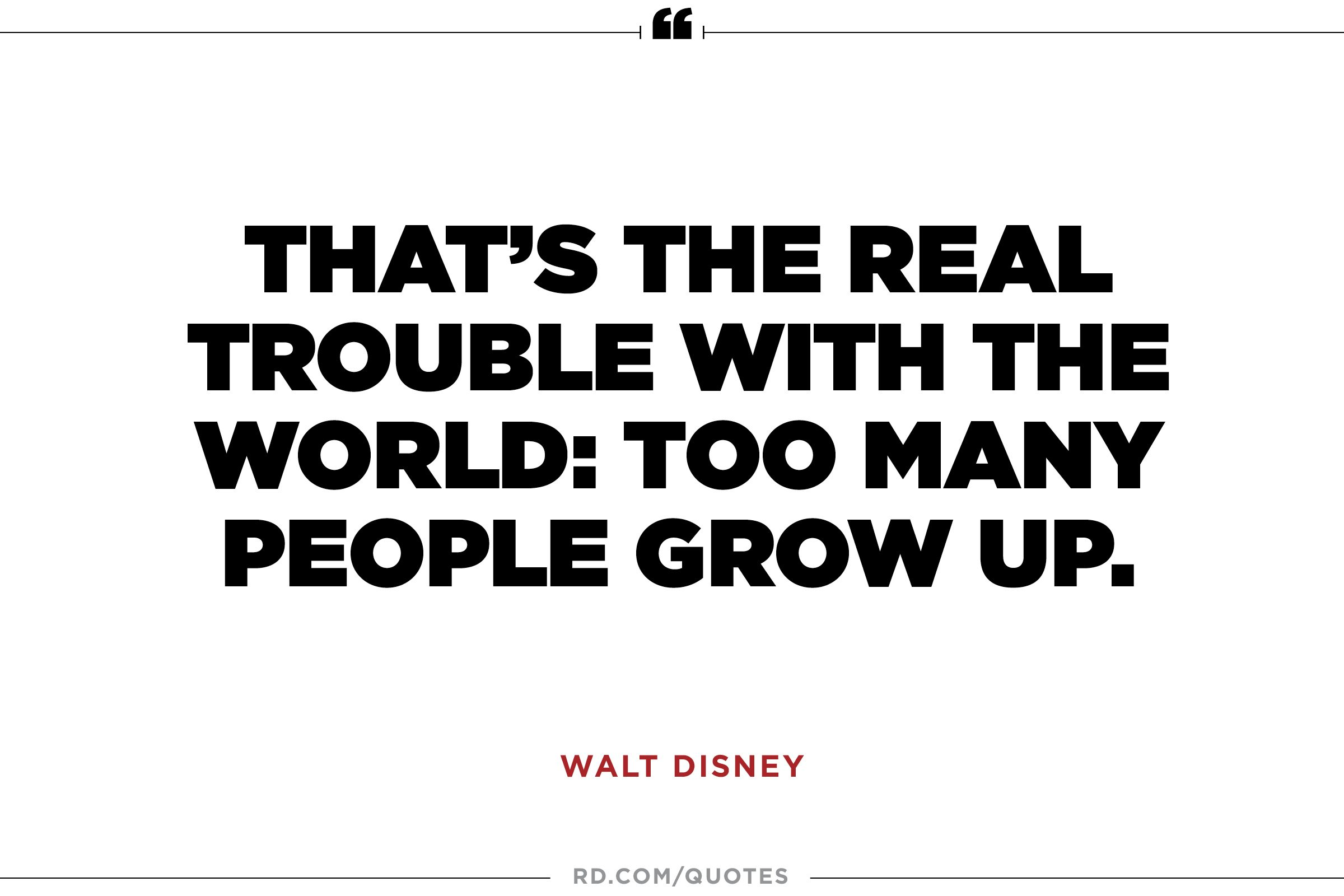 Grow Up Quotes 11 Inspiring Walt Disney Quotes  Reader's Digest
