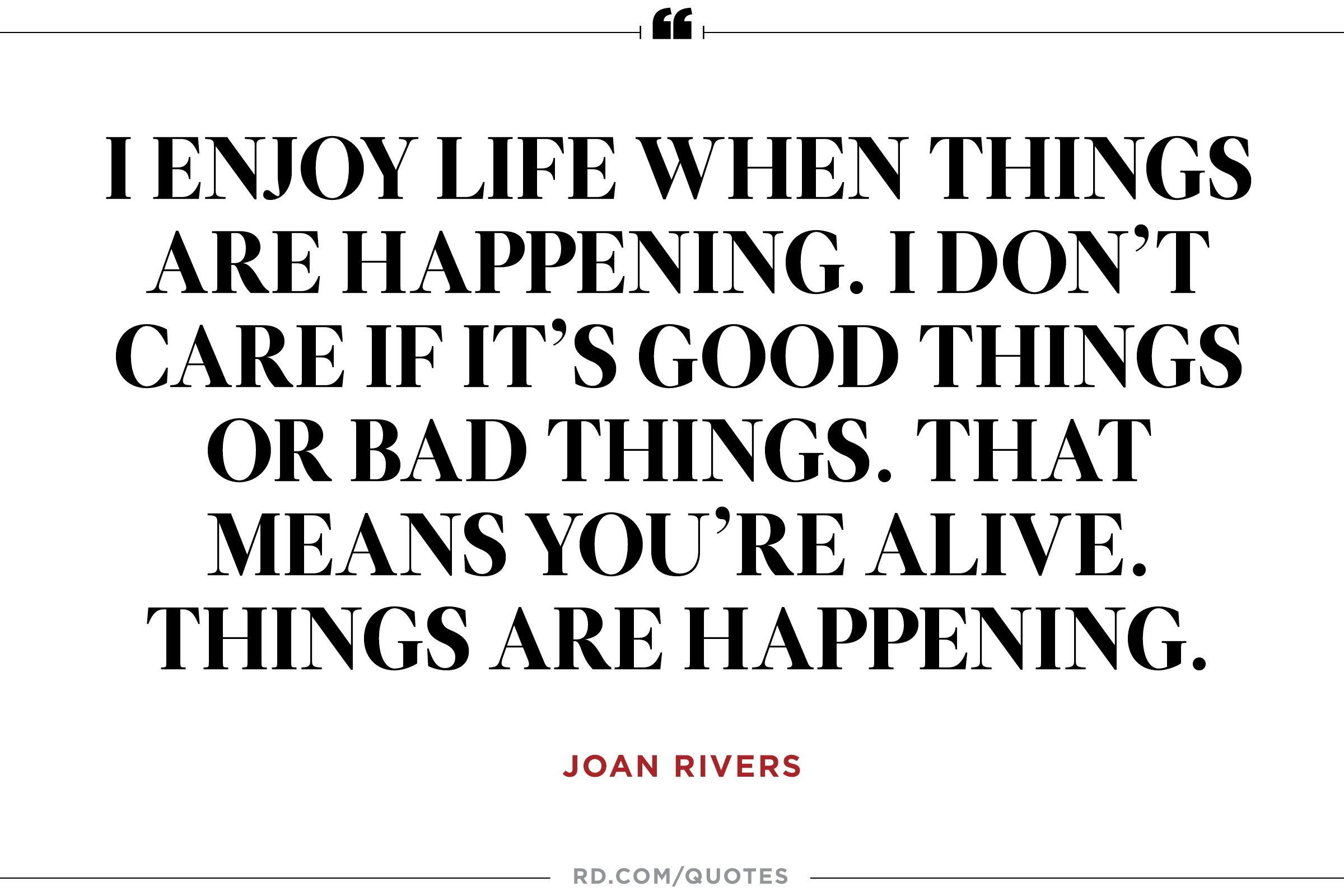 Good Quote About Life Joan Rivers Quotes 7 Candid Hilarious Unapologetic Quips