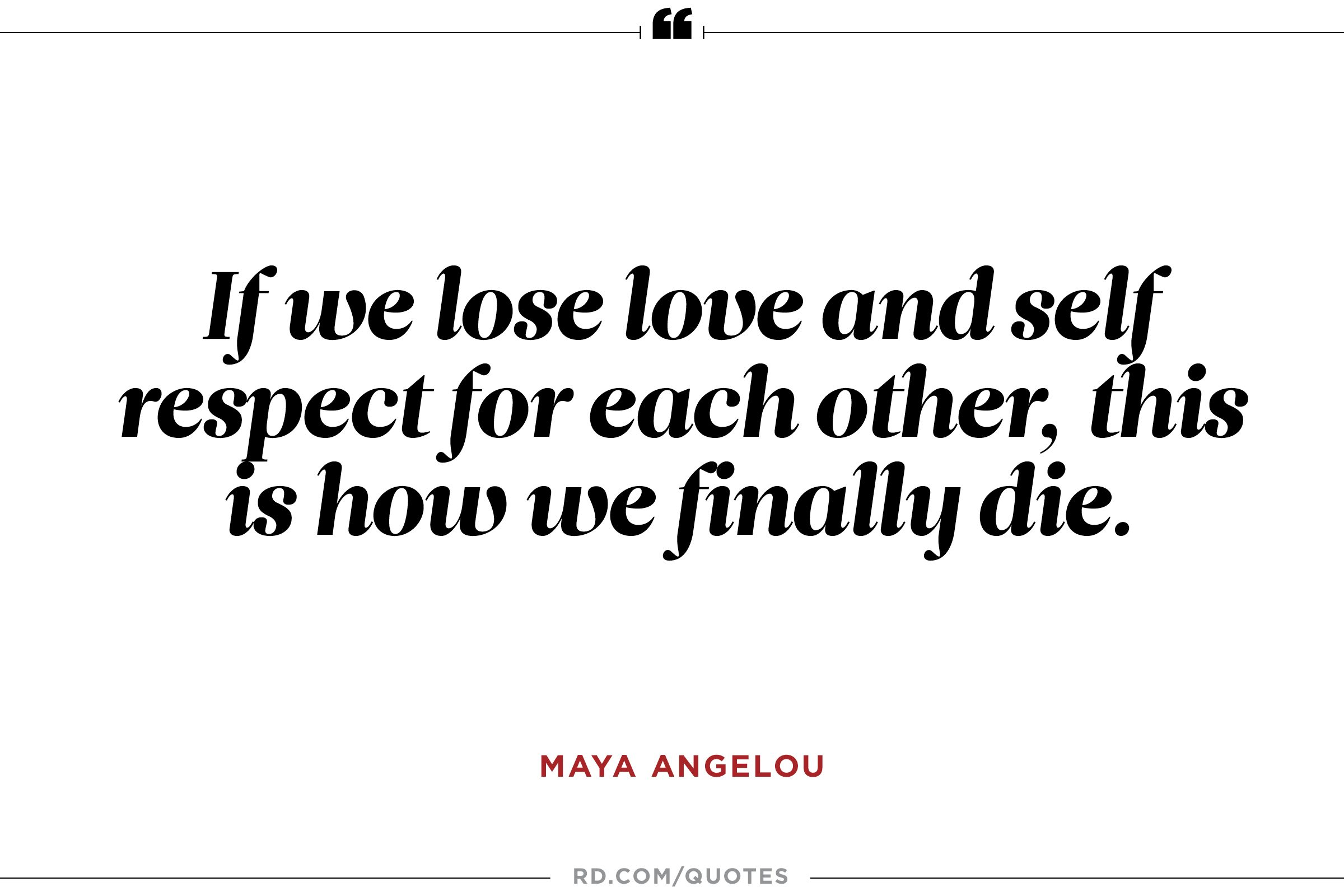Love Respect Quotes Maya Angelou At Her Best 8 Quotable Quotes  Reader's Digest