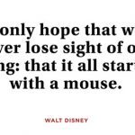 11 Joyous Walt Disney Quotes Guaranteed to Inspire You to Dream Big