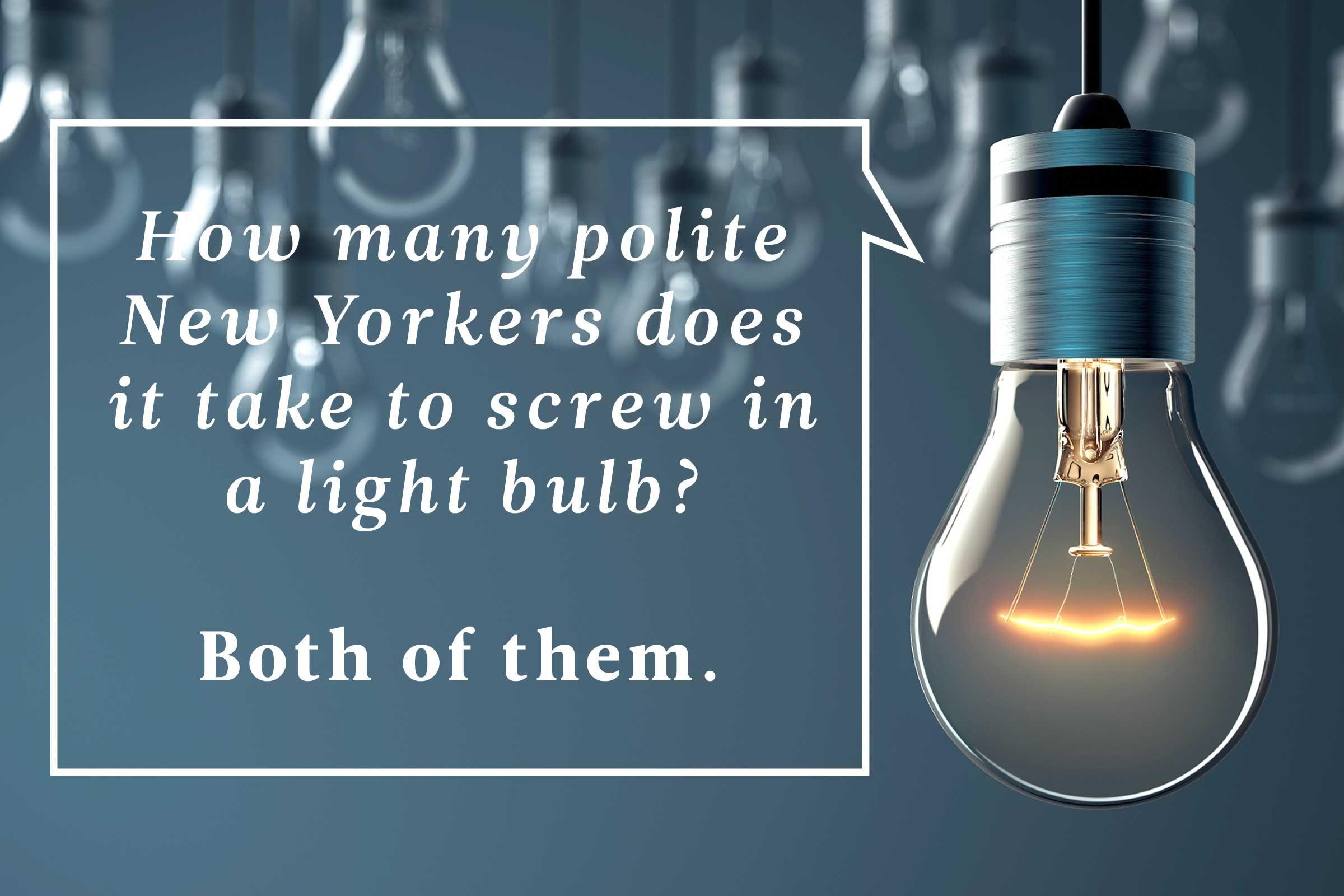 Light Bulb Joke: How Many Polite New Yorkers .