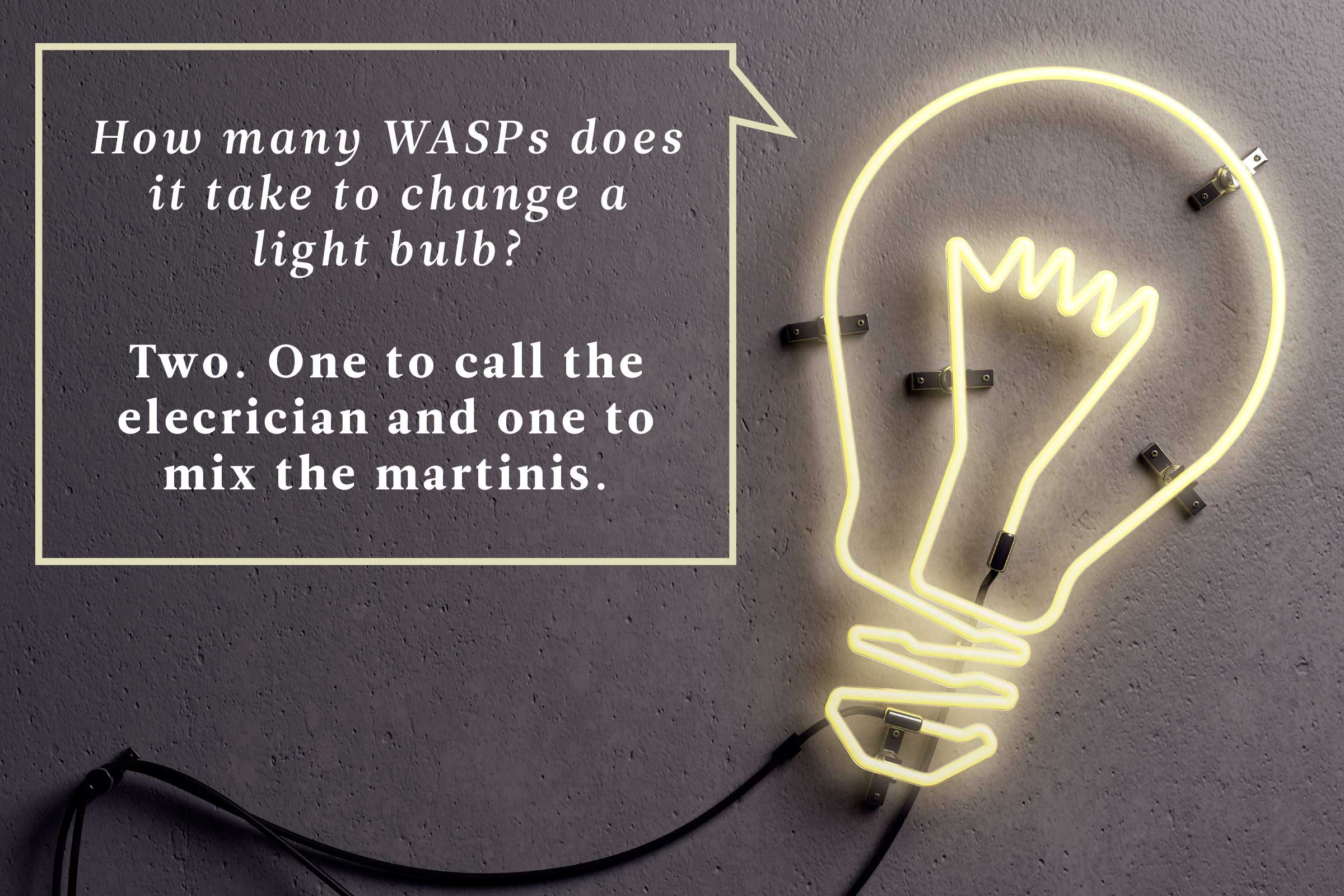 Captivating Light Bulb Joke: How Many WASPs .