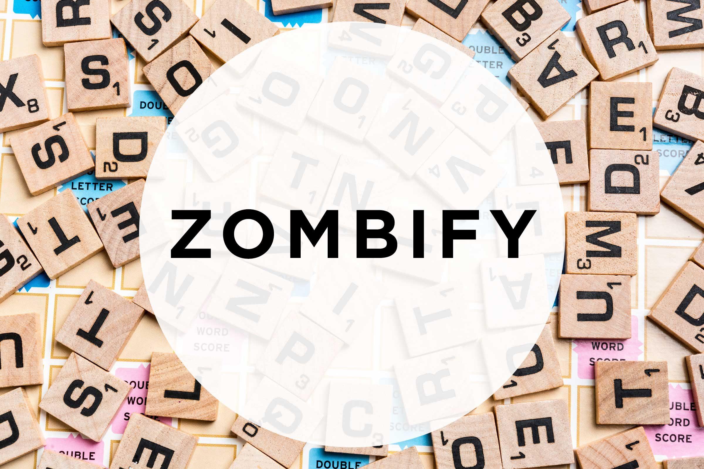 scrabble words zombify