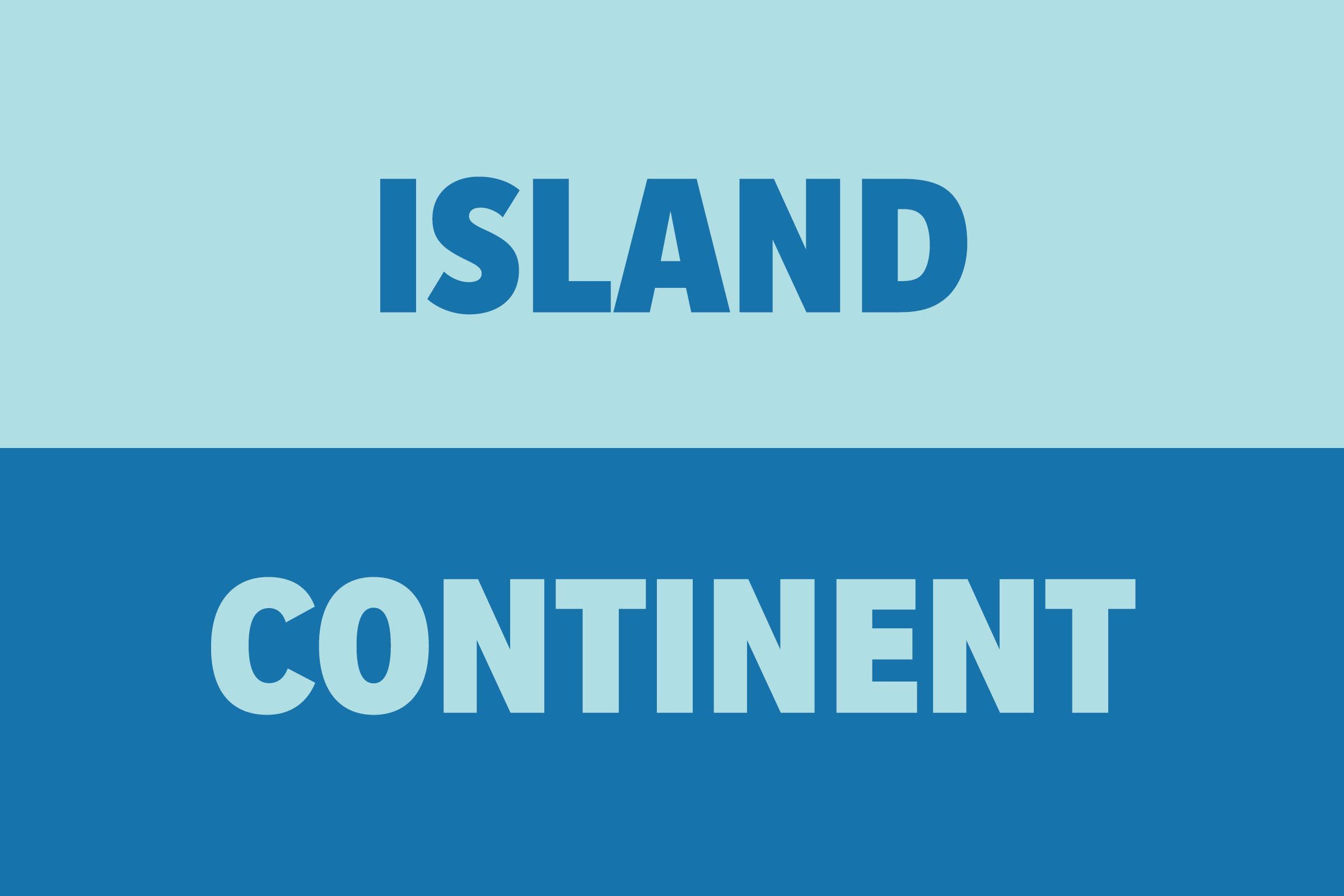 Island vs Continent