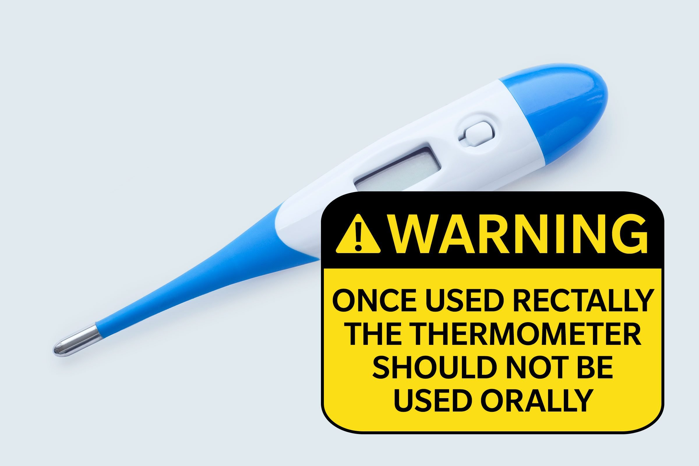 thermometer. warning: once used rectally, the thermometer should not be used orally