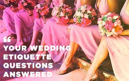 10 Wedding Etiquette Questions Answered