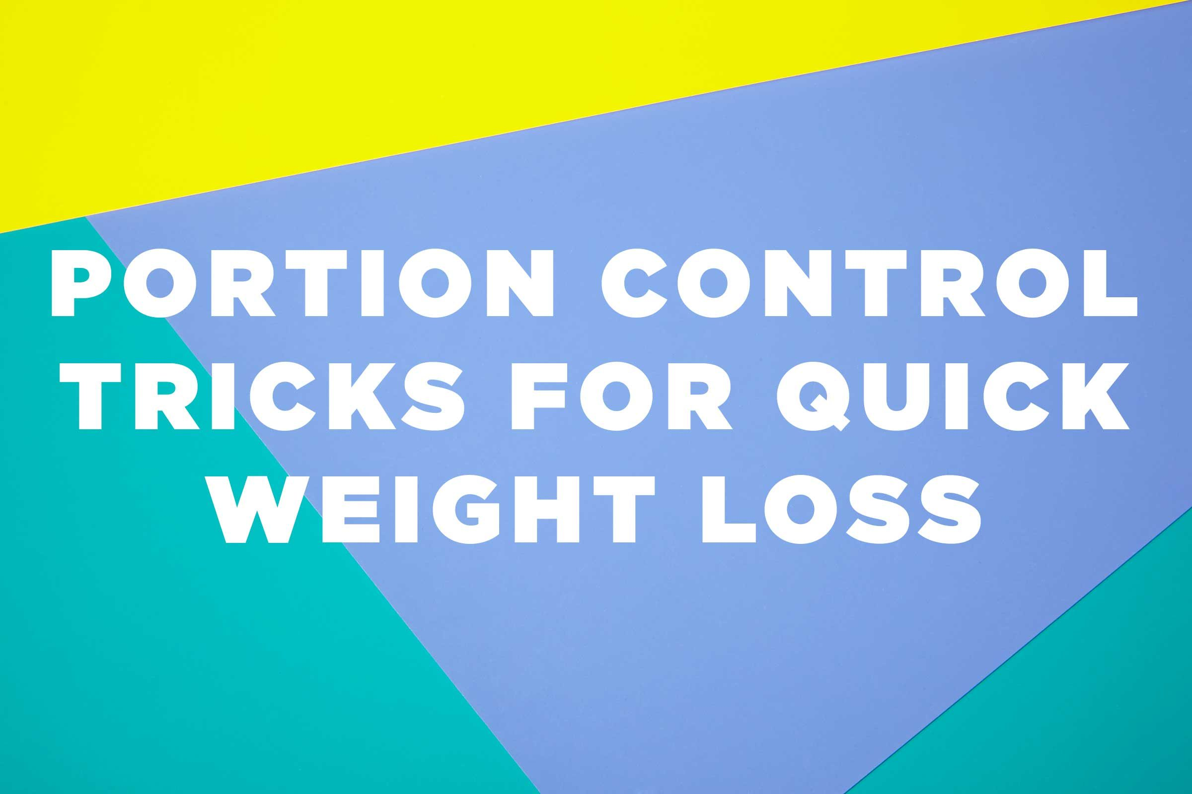Control Portion Sizes For Quick Weight Loss Readers Digest